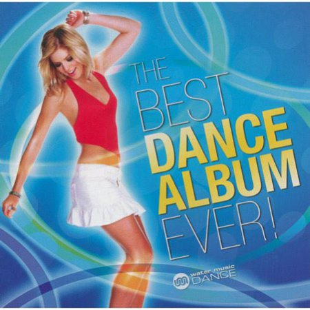 THE BEST DANCE ALBUM EVER [WATER MUSIC] (Best Dance Moves Ever)
