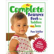 The Complete Resource Book for Toddlers and Twos : Over 2000 Experiences and Ideas!
