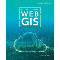Getting to Know: Getting to Know Web GIS (Edition 4) (Paperback)