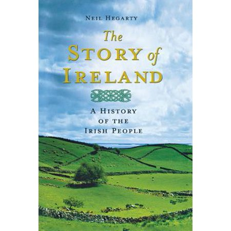 The Story of Ireland : A History of the Irish