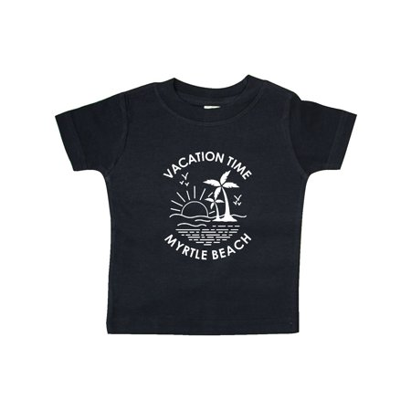 Vacation Time in Myrtle Beach Baby T-Shirt