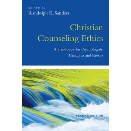 Christian Counseling Ethics : A Handbook for Psychologists, Therapists and