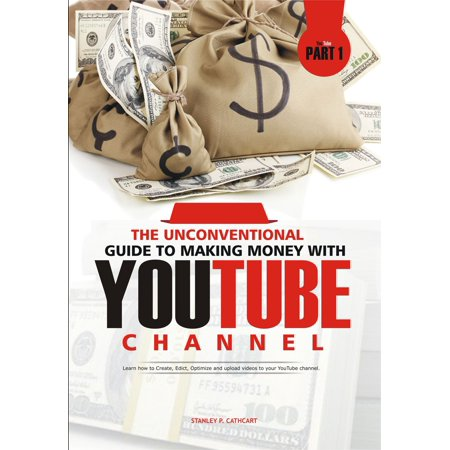 The Unconventional Guide To Making Money With Youtube Channel -