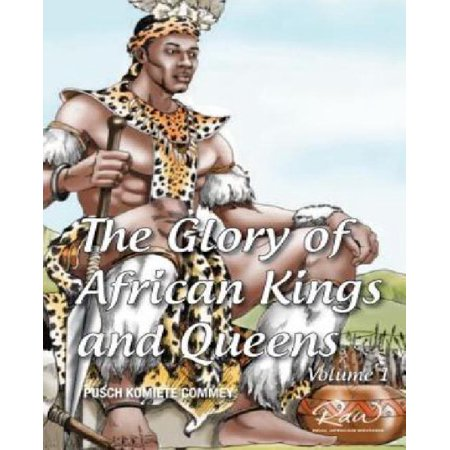 The Glory Of African Kings And Queens  Contesting For Glory And Empire