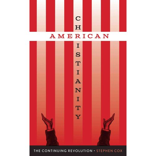 American Christianity: The Continuing Revolution