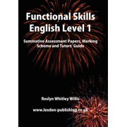Functional Skills English Level 1 : Summative Assessment Papers, Marking Scheme and Tutors' Guide