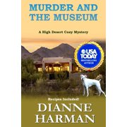 Murder and the Museum : A High Desert Cozy Mystery