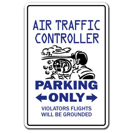 AIR TRAFFIC CONTROLLER Parking Aluminum Sign control military plane flying | Indoor/Outdoor | 10