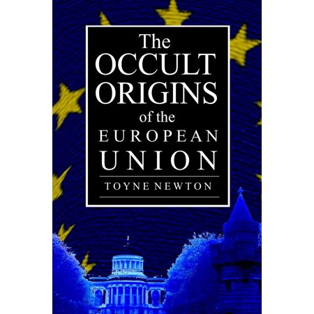 The Occult Origins of the European Union (The Three Pillars Of The European Union)