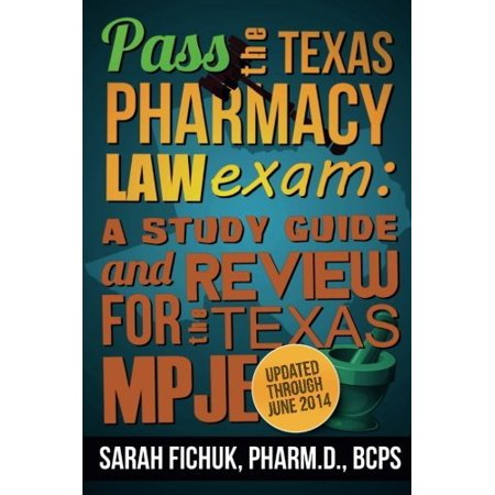 Pass The Texas Pharmacy Law Exam By Sarah Fichuk