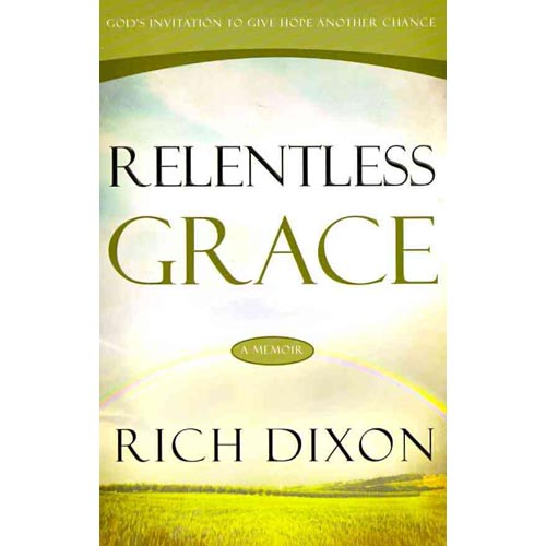 Relentless Grace: God's Invitation to Give Hope Another Chance