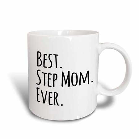 3dRose Best Step Mom Ever - Gifts for family and relatives - stepmom - stepmother - Good for Mothers day, Ceramic Mug, (Best Gifts For Stepmothers)