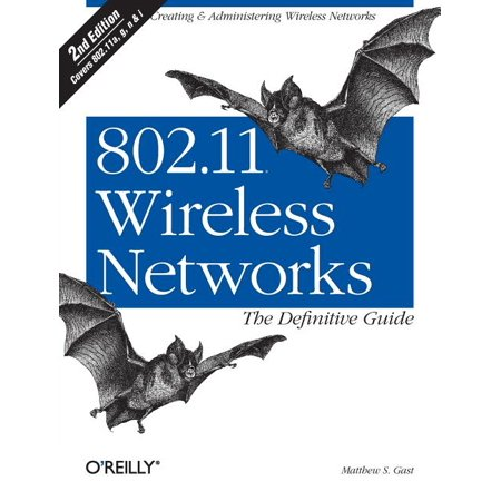 802.11 Wireless Networks: The Definitive Guide : The Definitive Guide