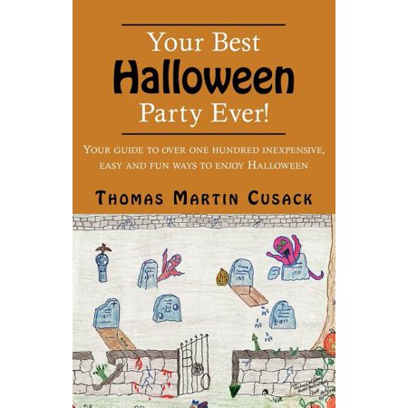 Inexpensive Halloween Party Food (Your Best Halloween Party Ever! : Your Guide to Over One Hundred Inexpensive, Easy and Fun Ways to Enjoy)