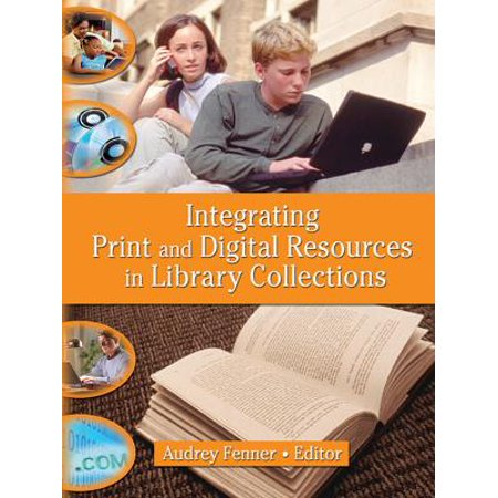 Integrating Print and Digital Resources in Library Collections - eBook