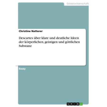 Descartes über klare und deutliche Ideen der körperlichen, geistigen und göttlichen Substanz - eBook (Männer Klare Gläser)