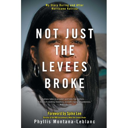 Not Just the Levees Broke : My Story During and After Hurricane