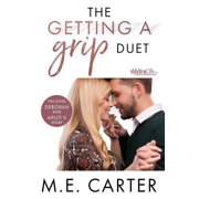 The Getting a Grip Duet: Complete Box Set - eBook