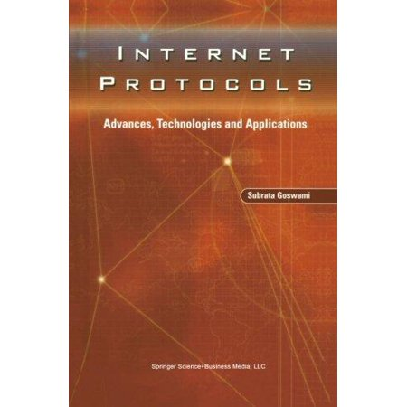 Internet Protocols  Advances  Technologies And Applications