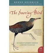 The Snoring Bird : My Family's Journey Through a Century of Biology
