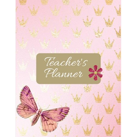 Teacher Planner : Gold Crown in Pink Cover: Teacher Lesson Plan Book 2018-2019 Diary Planner Journal for Teacher Book, Setting Yearly Goal, Well Organized & Record. (Teacher's Lesson Planner and Record Book) (Volume 3).