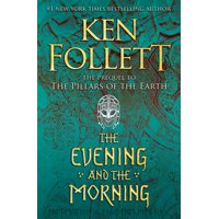 Kingsbridge: The Evening and the Morning (Series #4) (Hardcover)