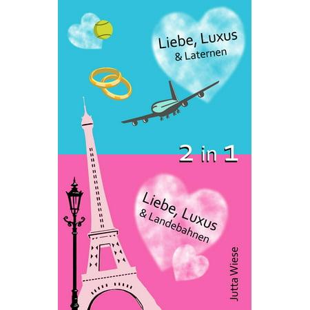 Liebe, Luxus & Laternen, Liebe, Luxus & Landebahnen - eBook (Luxus Sonnenbrille Uk)