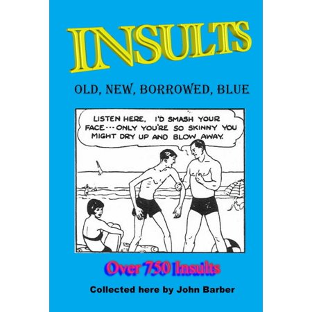 Insults: Old, New, Borrowed, Blue - eBook