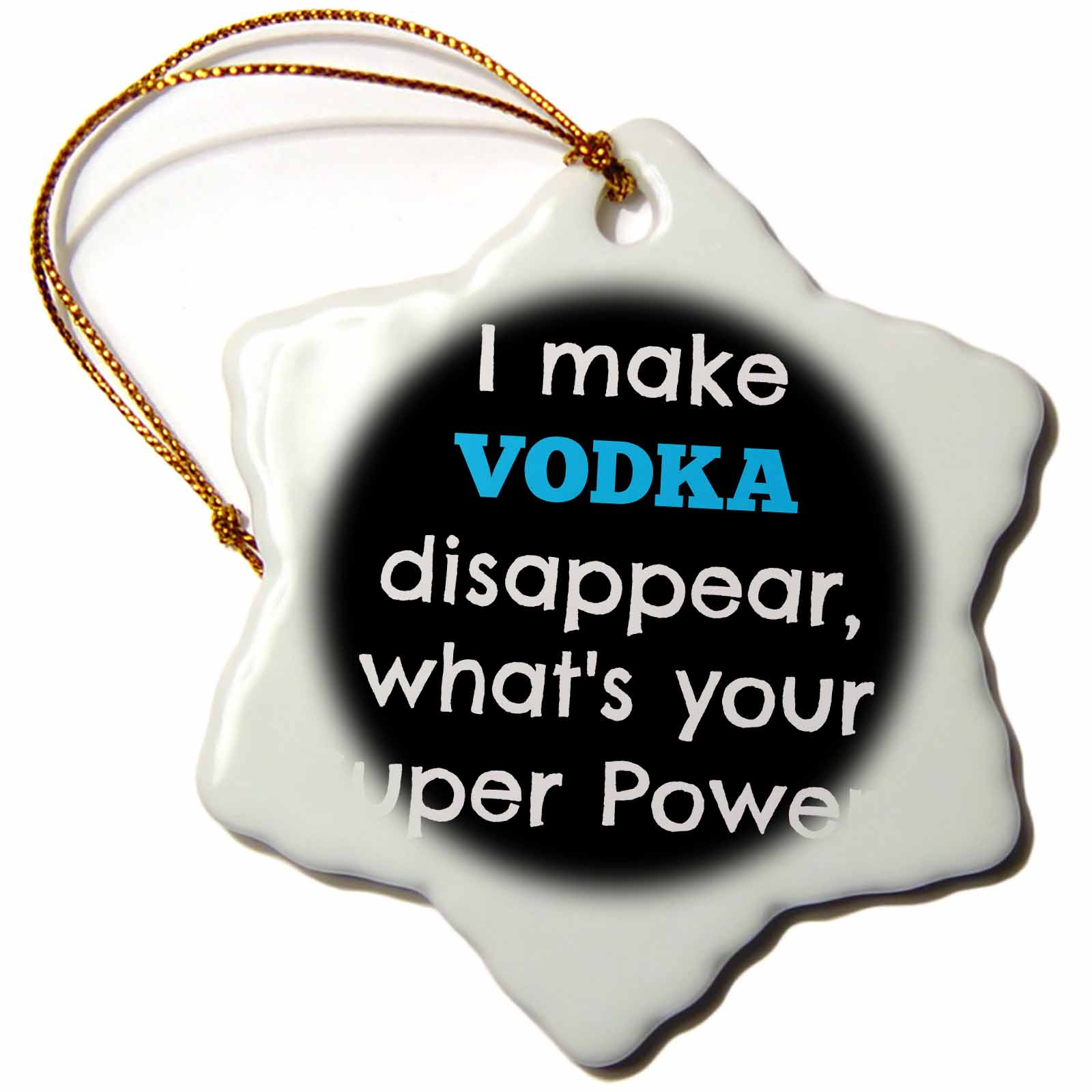 3dRose I make vodka disappear whats your super power, Snowflake Ornament, Porcelain, 3-inch