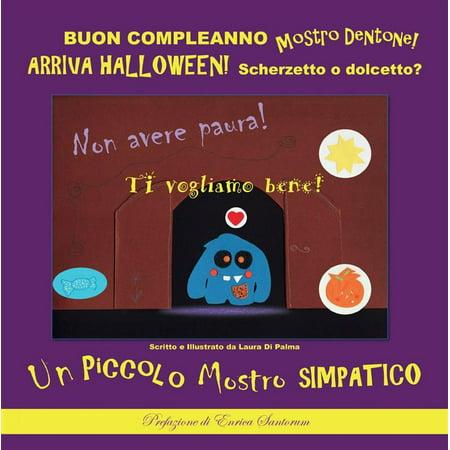 BUON COMPLEANNO Mostro Dentone! ARRIVA HALLOWEEN! Scherzetto o Dolcetto? - - Dolcetto E Scherzetto Halloween
