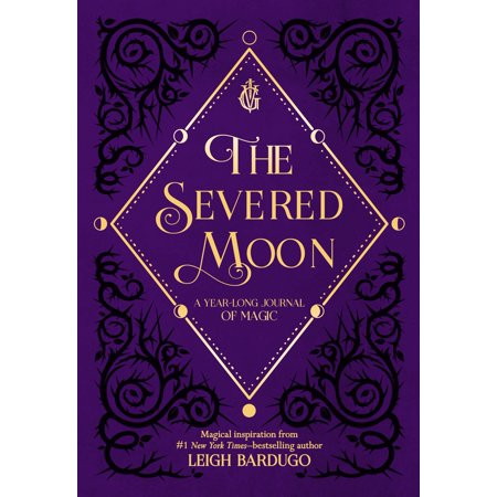 The Severed Moon : A Year-Long Journal of Magic