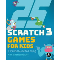 25 Scratch 3 Games for Kids : A Playful Guide to Coding