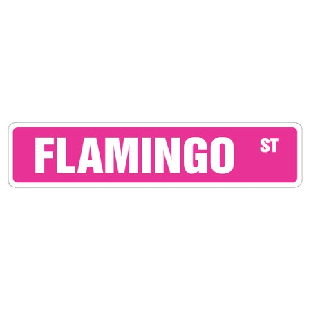 - FLAMINGO Street Sign new pink flamingos lover bird | Indoor/Outdoor |  24
