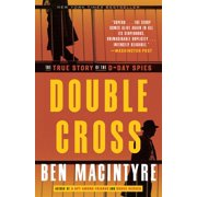 Double Cross : The True Story of the D-Day Spies (Paperback)