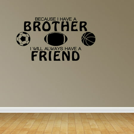Because I Have A Brother Friend Sports Lettering Decal Wall Vinyl Quote](Halloween Quotes About Friends)