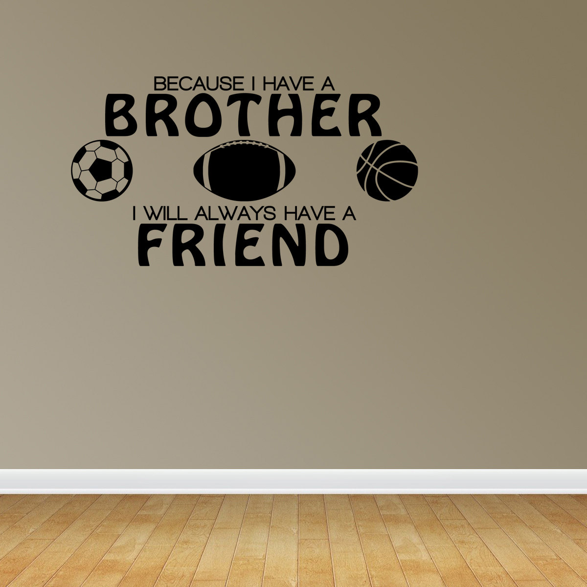 Because I Have A Brother Friend Sports Lettering Decal Wall Vinyl Quote J660