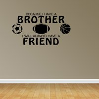 Because I Have A Brother Friend Sports Lettering Decal Wall Vinyl Quote
