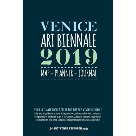 Art World Explorer: Venice Art Biennale 2019 Map Planner Journal: Your Ultimate Pocket Guide for the 58th Venice Biennale: Info-packed listings & maps for over 200 pavilions, exhibitions & artists + (Best Art Exhibitions 2019)