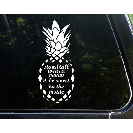 "Stand Tall, Wear a Crown & Be Sweet On The Inside (PINEAPPLE) - 3-3/4""x8-3/4"" - Vinyl Die Cut Decal/ Bumper Sticker For Windows, Cars, Trucks, Laptops, Etc.,Sign Depot,SD1-9978"
