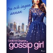Gossip Girl: Du och ingen annan - eBook