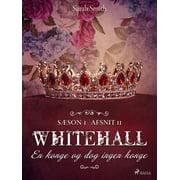 Whitehall: En konge og dog ingen konge 11 - eBook