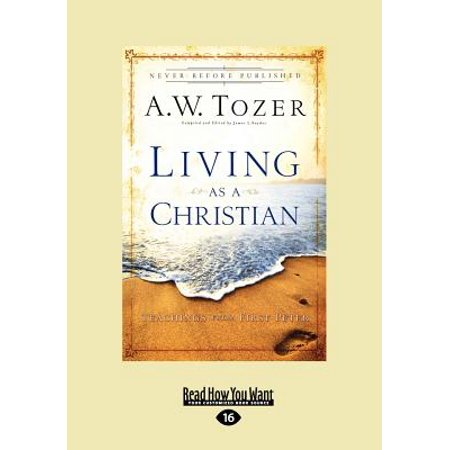 Living as a Christian: Teachings from First Peter (Large Print 16pt) by