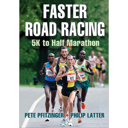 Faster Road Racing : 5K to Half Marathon