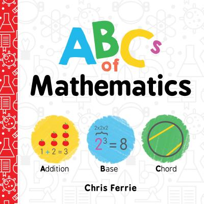Abcs of Mathematics (Board Book)