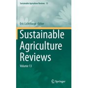 Sustainable Agriculture Reviews: Sustainable Agriculture Reviews: Volume 13 (Hardcover)