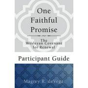 One Faithful Promise: One Faithful Promise: Participant Guide: The Wesleyan Covenant for Renewal (Paperback)