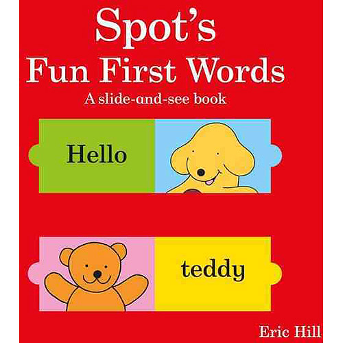 Spot's Fun First Words: A Slide-and-See Book