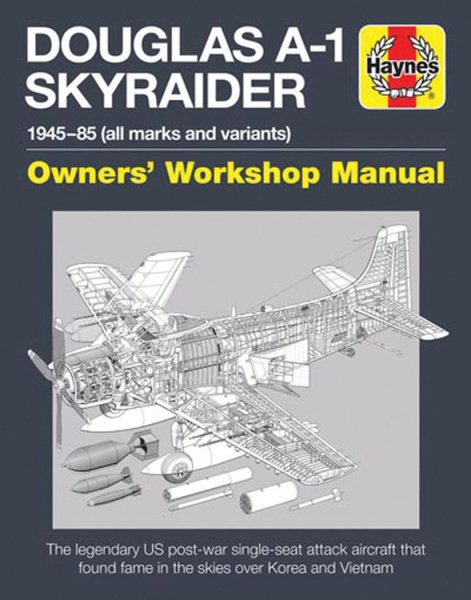 1945-85 Douglas A1 Skyraider Owners Workshop Manual all marks and variants