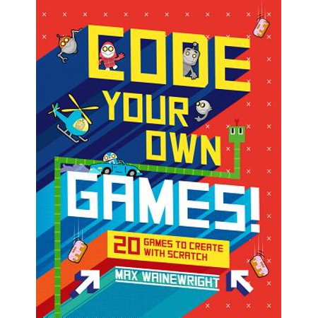 Code Your Own Games! : 20 Games to Create with - Create Your Own Fairy