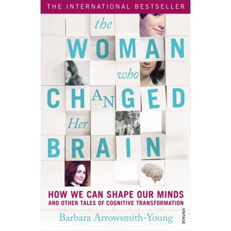 The Woman who Changed Her Brain: How We Can Shape our Minds and Other Tales of Cognitive Transformation (Paperback)](Transformation Man To Woman)